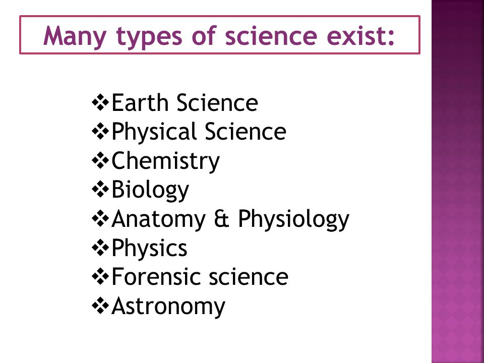 Many types of science exist:
