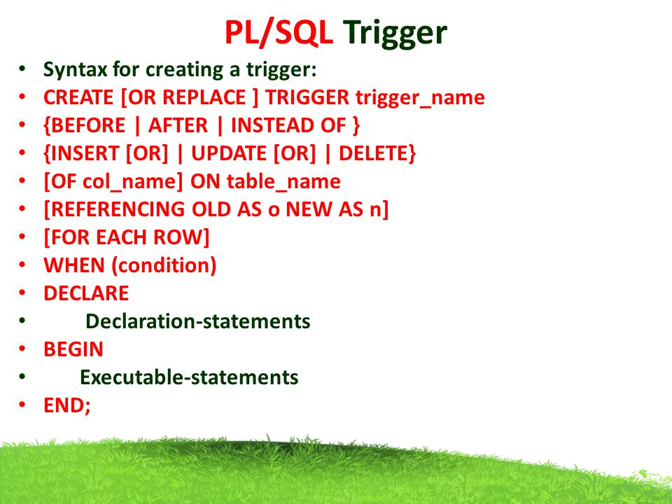 PL/SQL Trigger Syntax for creating a trigger: