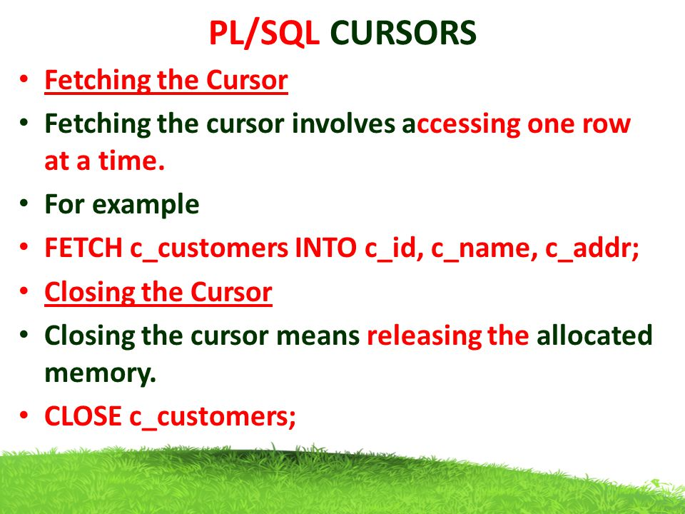 PL/SQL CURSORS Fetching the Cursor