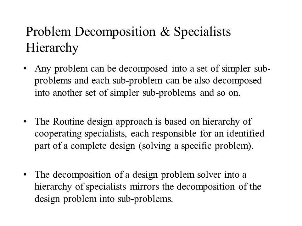 Problem Decomposition & Specialists Hierarchy