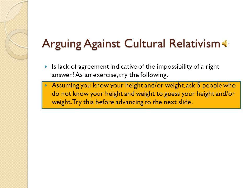 Arguing Against Cultural Relativism