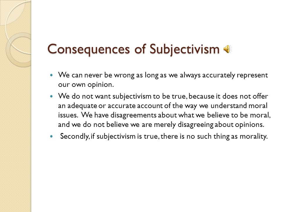 Consequences of Subjectivism