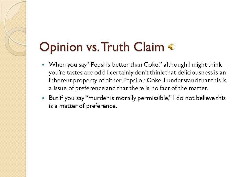 Opinion vs. Truth Claim