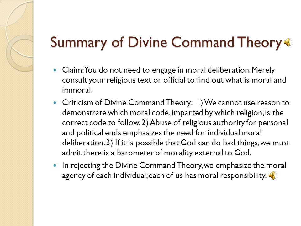 overview of divine command theory Cases of divine commands: divine command theory does not rest on scriptures divine command is divine command people claim that god has commanded them to do x.