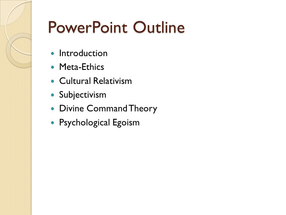 PowerPoint Outline Introduction Meta-Ethics Cultural Relativism