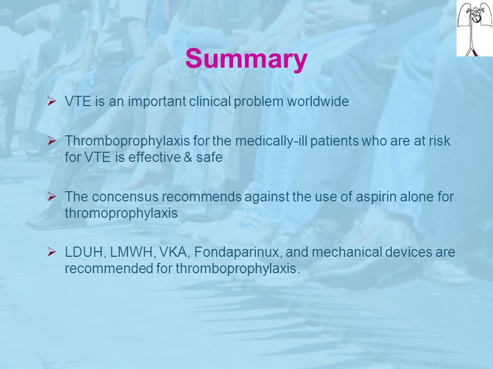Summary VTE is an important clinical problem worldwide
