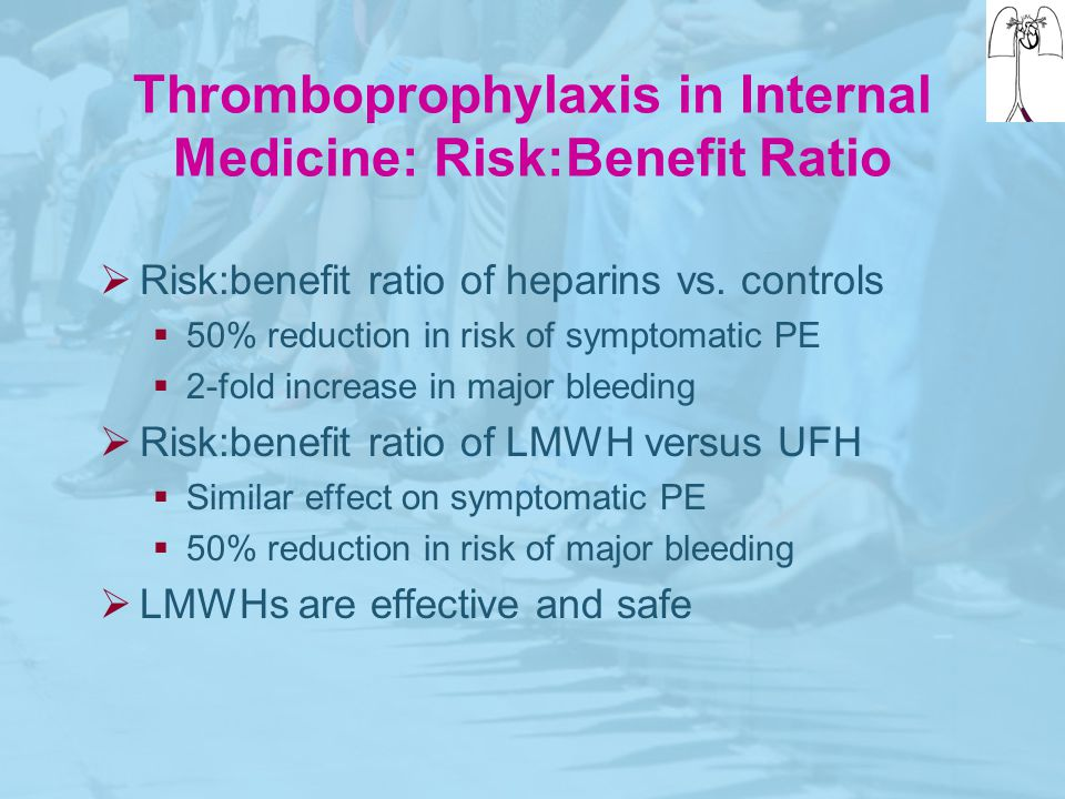 Thromboprophylaxis in Internal Medicine: Risk:Benefit Ratio