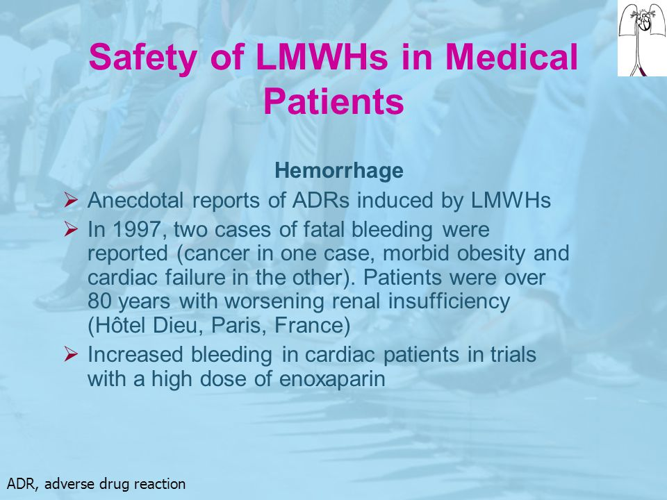 Safety of LMWHs in Medical Patients