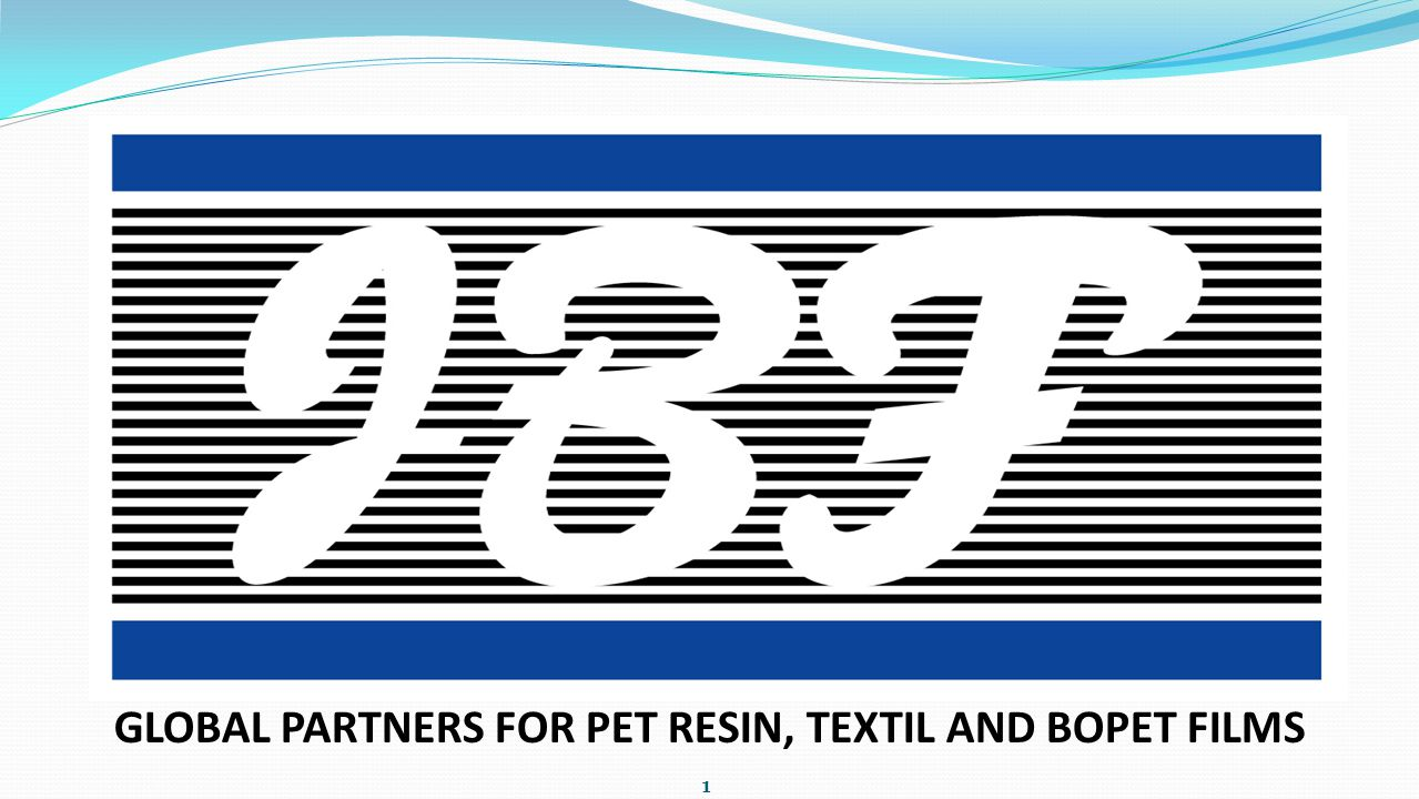 GLOBAL PARTNERS FOR PET RESIN, TEXTIL AND BOPET FILMS