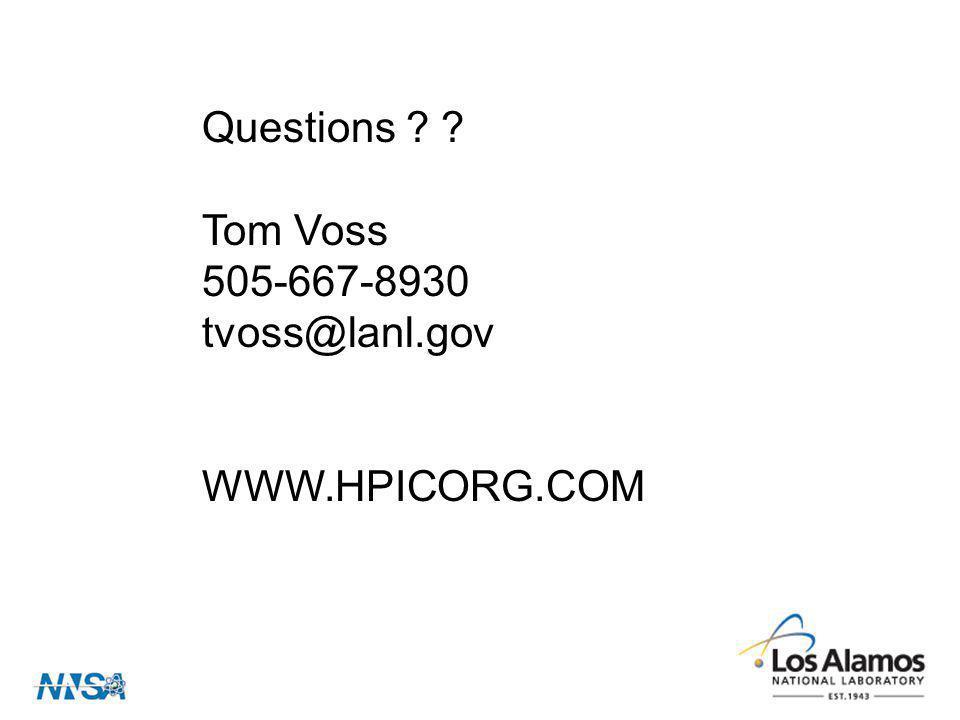 Questions Tom Voss 505-667-8930 tvoss@lanl.gov WWW.HPICORG.COM