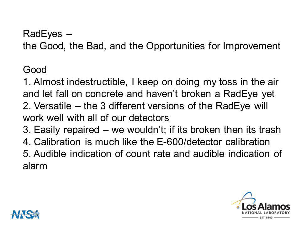 RadEyes – the Good, the Bad, and the Opportunities for Improvement. Good.