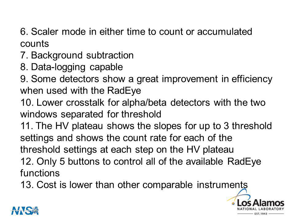 6. Scaler mode in either time to count or accumulated counts