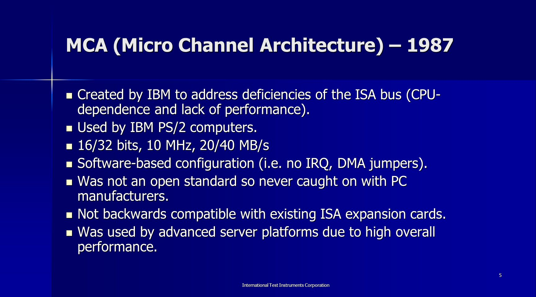 MCA (Micro Channel Architecture) – 1987