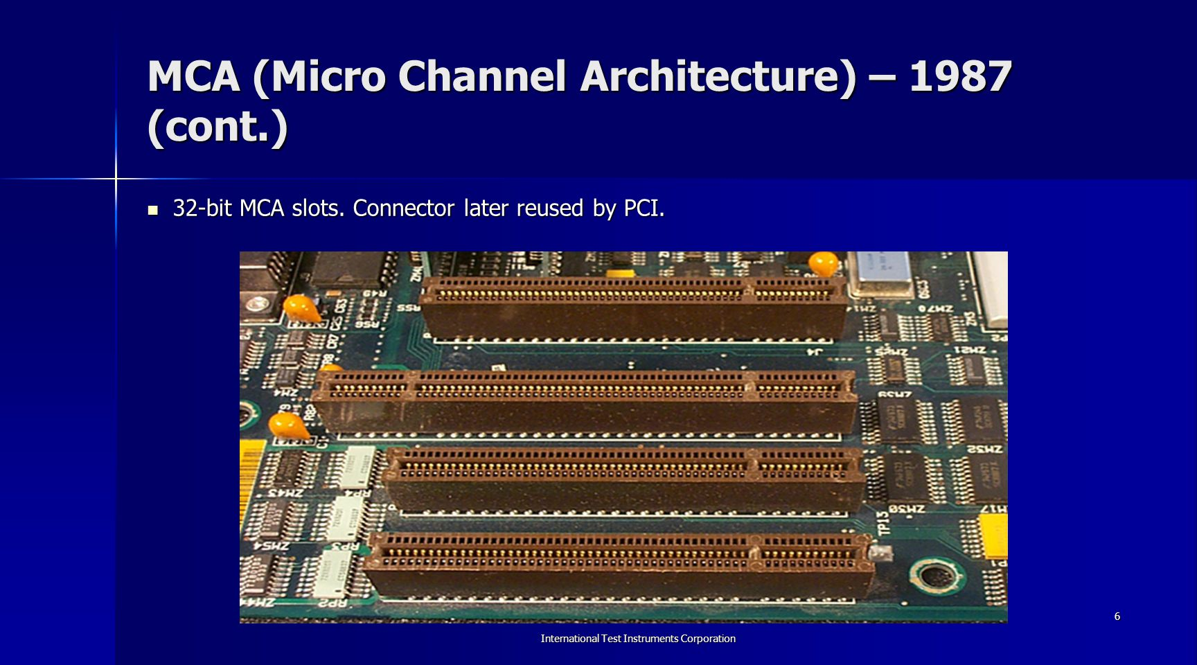 MCA (Micro Channel Architecture) – 1987 (cont.)