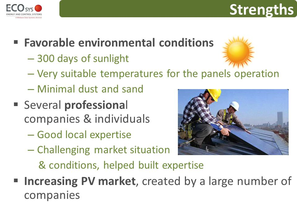 Strengths Favorable environmental conditions