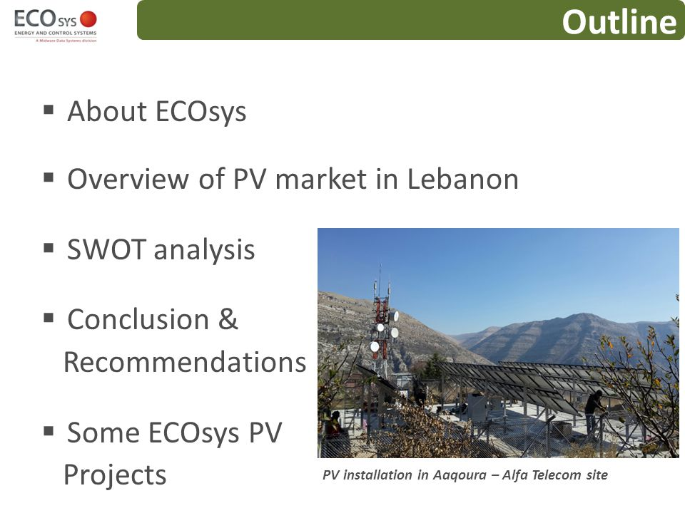 Outline About ECOsys Overview of PV market in Lebanon SWOT analysis