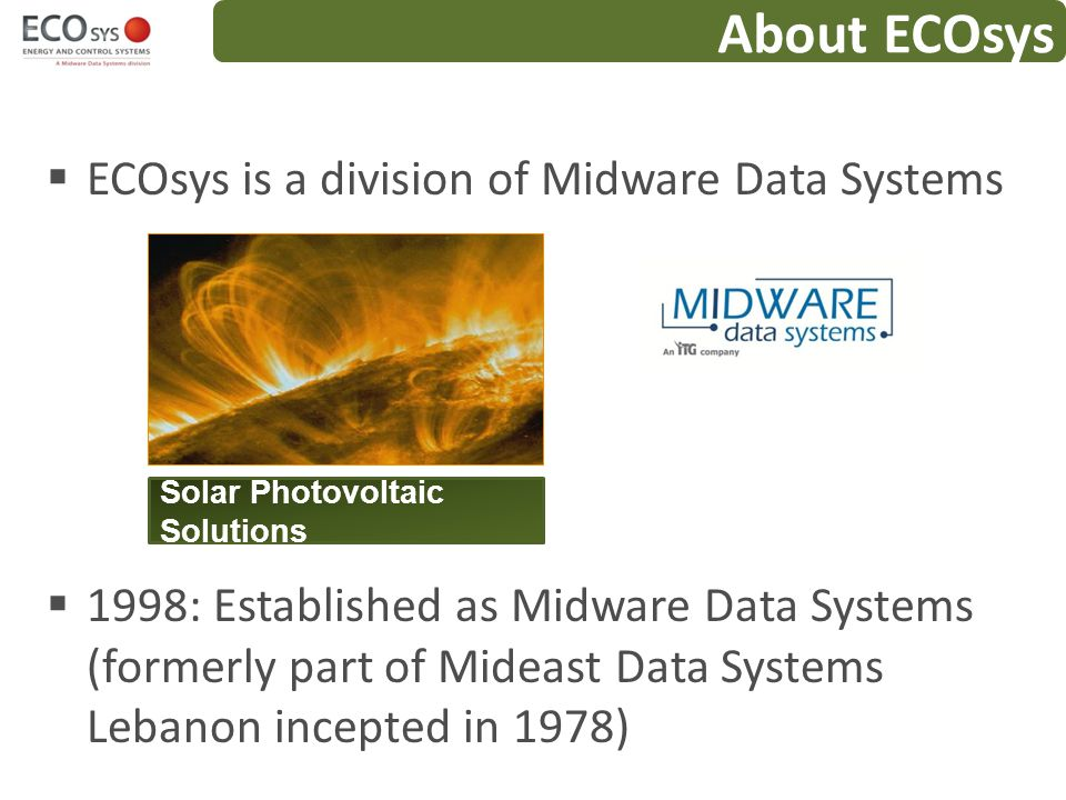 About ECOsys ECOsys is a division of Midware Data Systems
