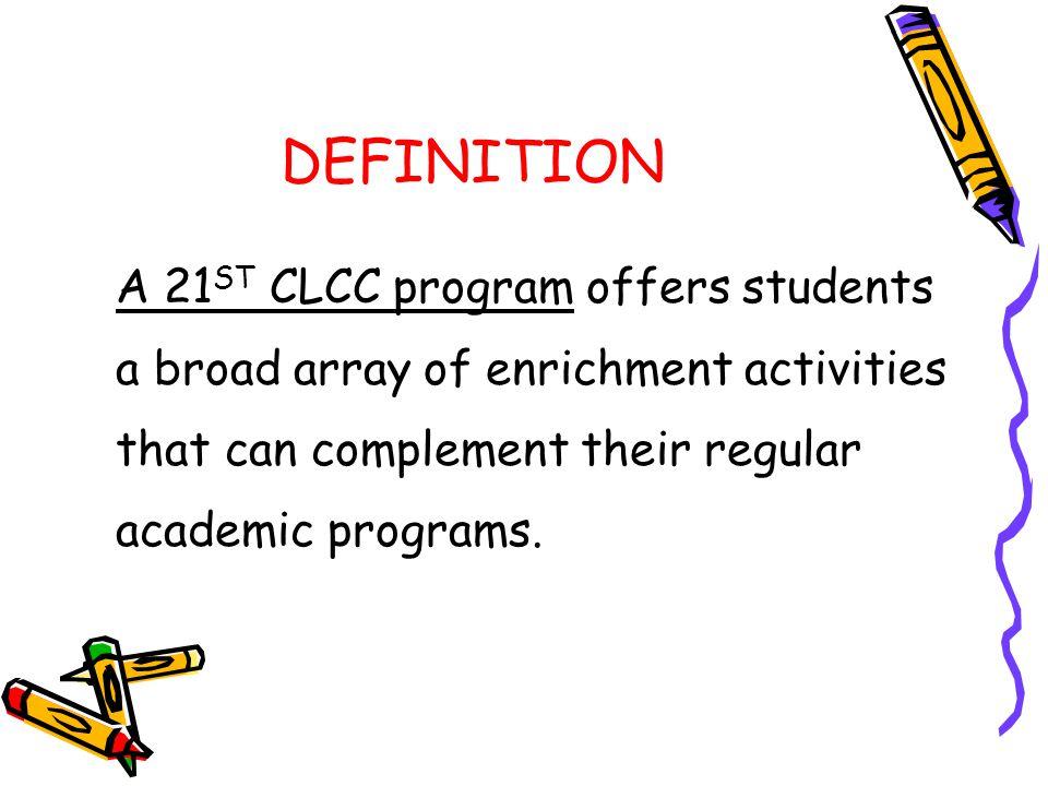 DEFINITION A 21ST CLCC program offers students