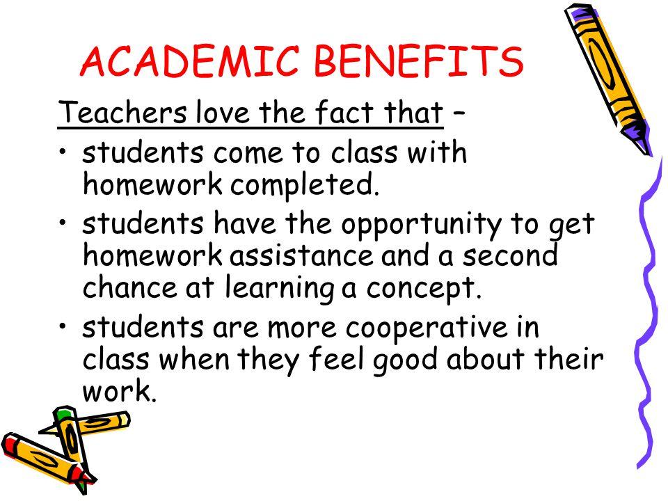 ACADEMIC BENEFITS Teachers love the fact that –