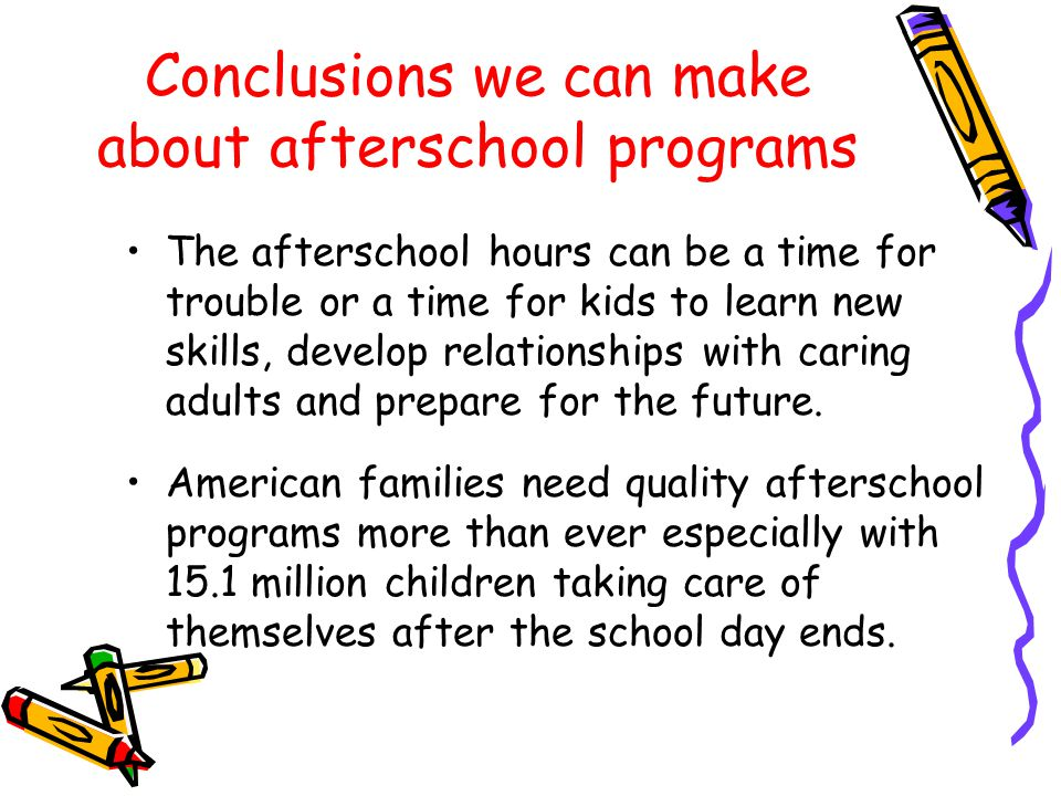 Conclusions we can make about afterschool programs