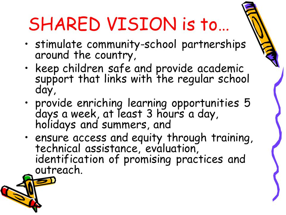 SHARED VISION is to… stimulate community-school partnerships around the country,