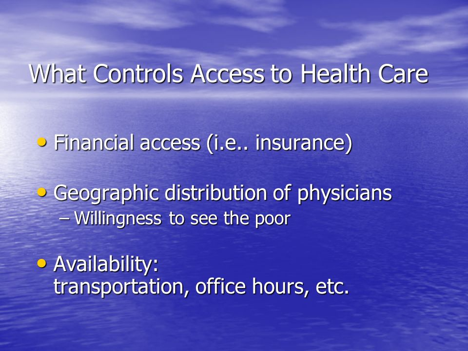 What Controls Access to Health Care