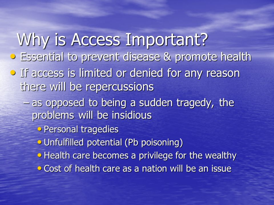 Why is Access Important