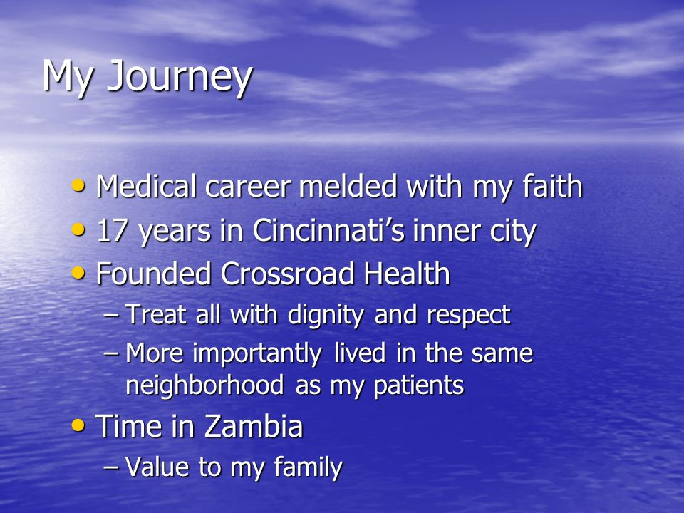My Journey Medical career melded with my faith