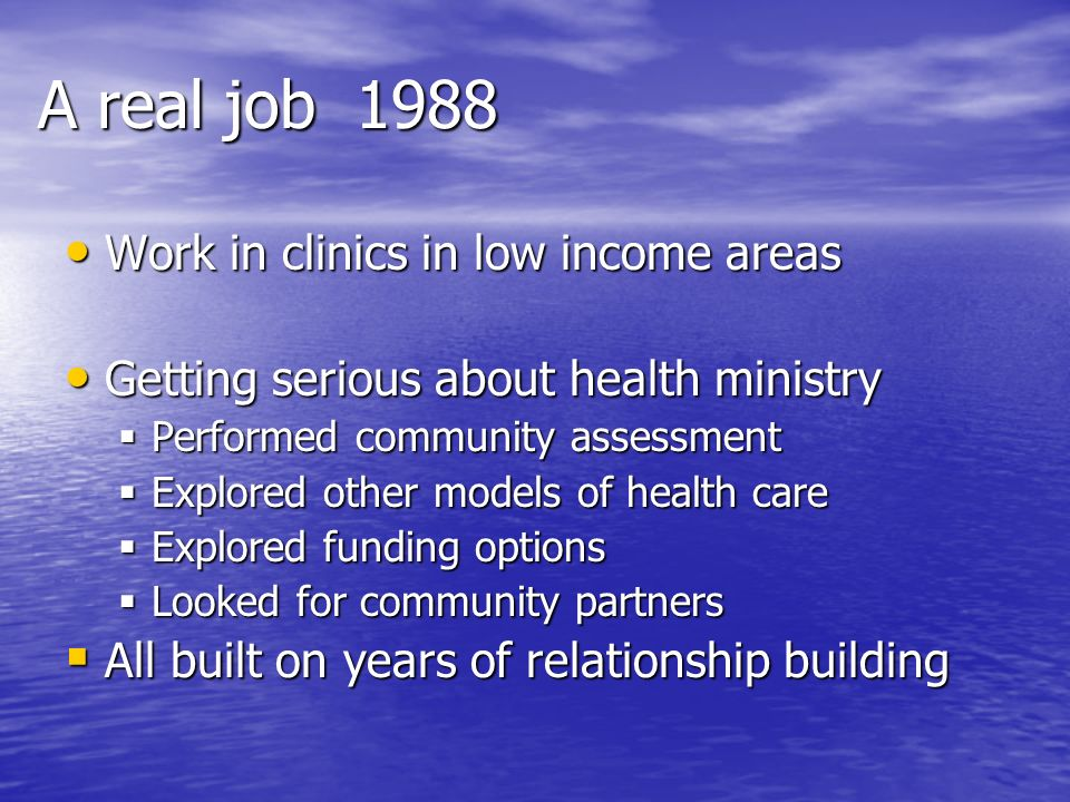 A real job 1988 Work in clinics in low income areas
