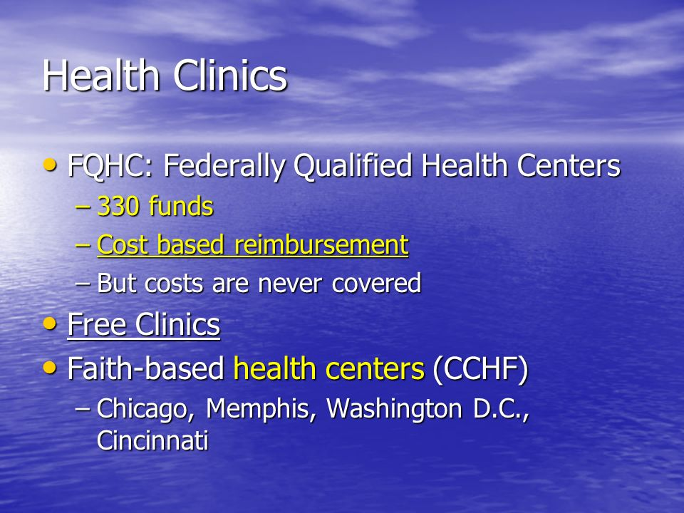 Health Clinics FQHC: Federally Qualified Health Centers Free Clinics