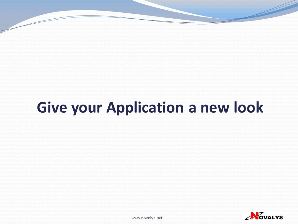 Give your Application a new look