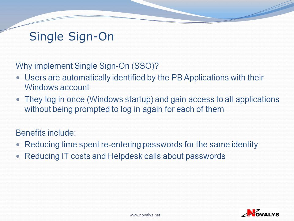 Single Sign-On Why implement Single Sign-On (SSO)