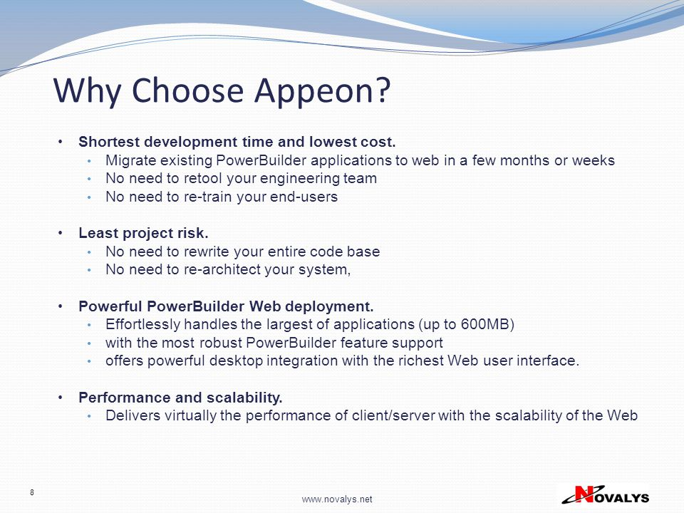 Why Choose Appeon Shortest development time and lowest cost.
