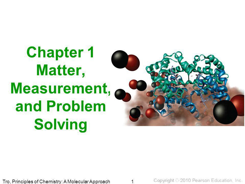 Chapter 1 Matter, Measurement, and Problem Solving
