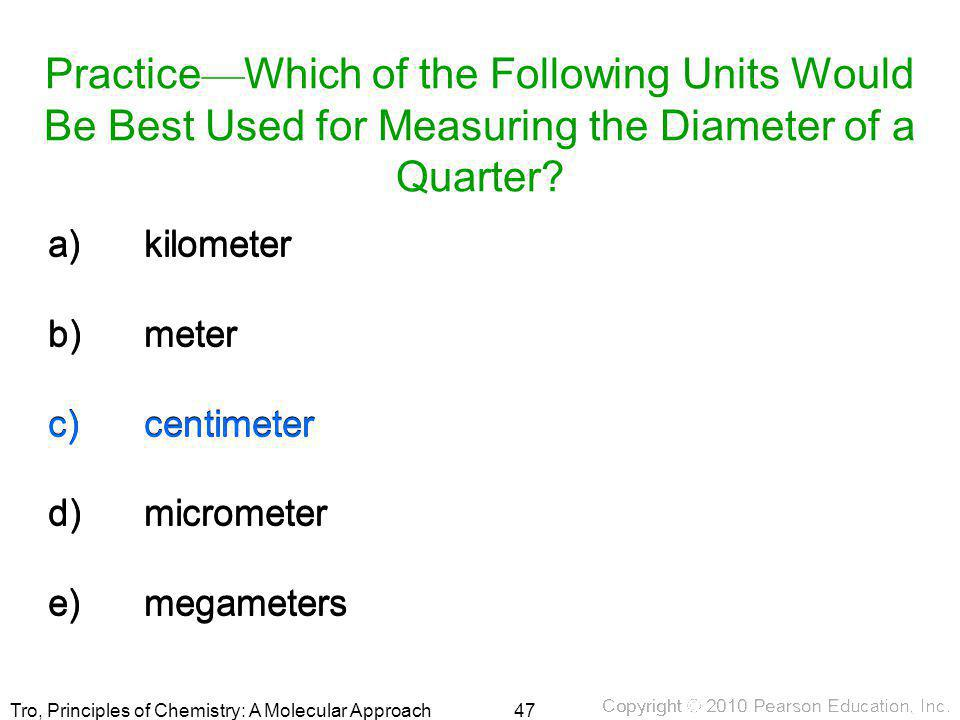 Practice—Which of the Following Units Would Be Best Used for Measuring the Diameter of a Quarter