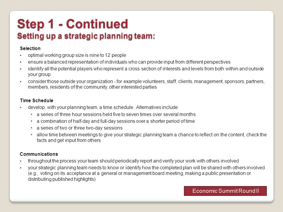 Step 1 - Continued Setting up a strategic planning team: