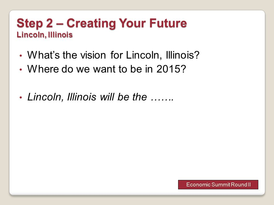 Step 2 – Creating Your Future Lincoln, Illinois