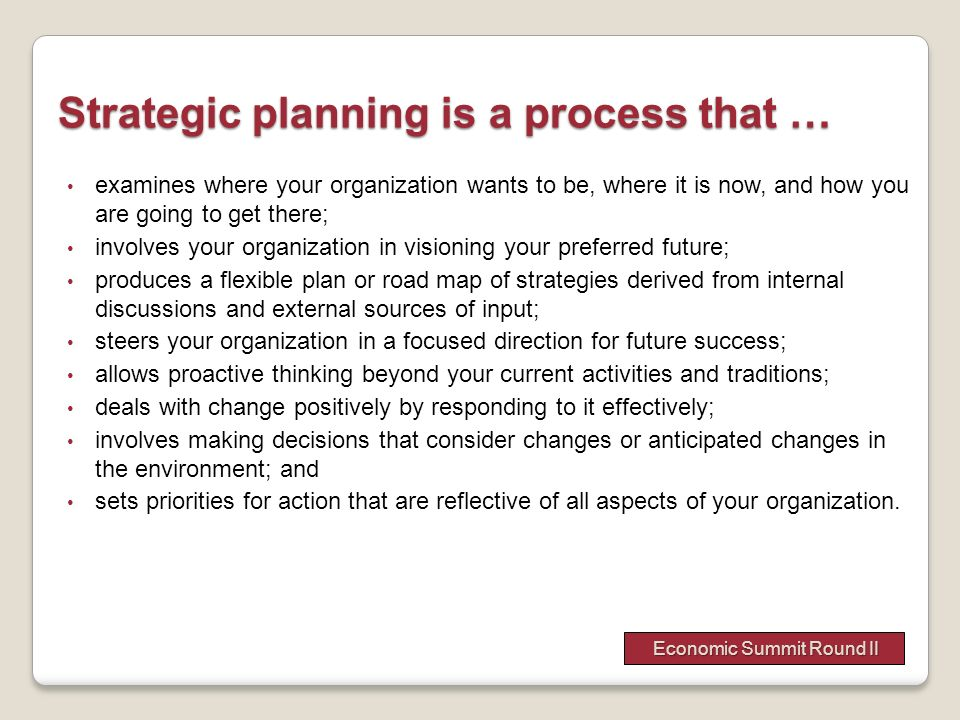 Strategic planning is a process that …