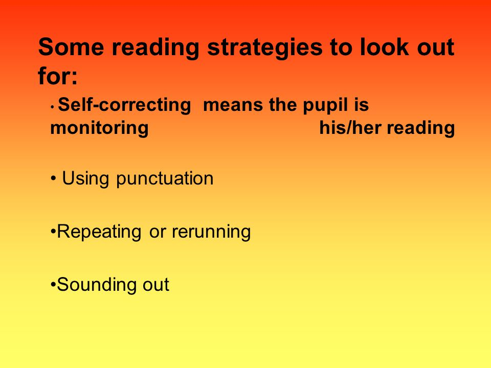 Some reading strategies to look out for: