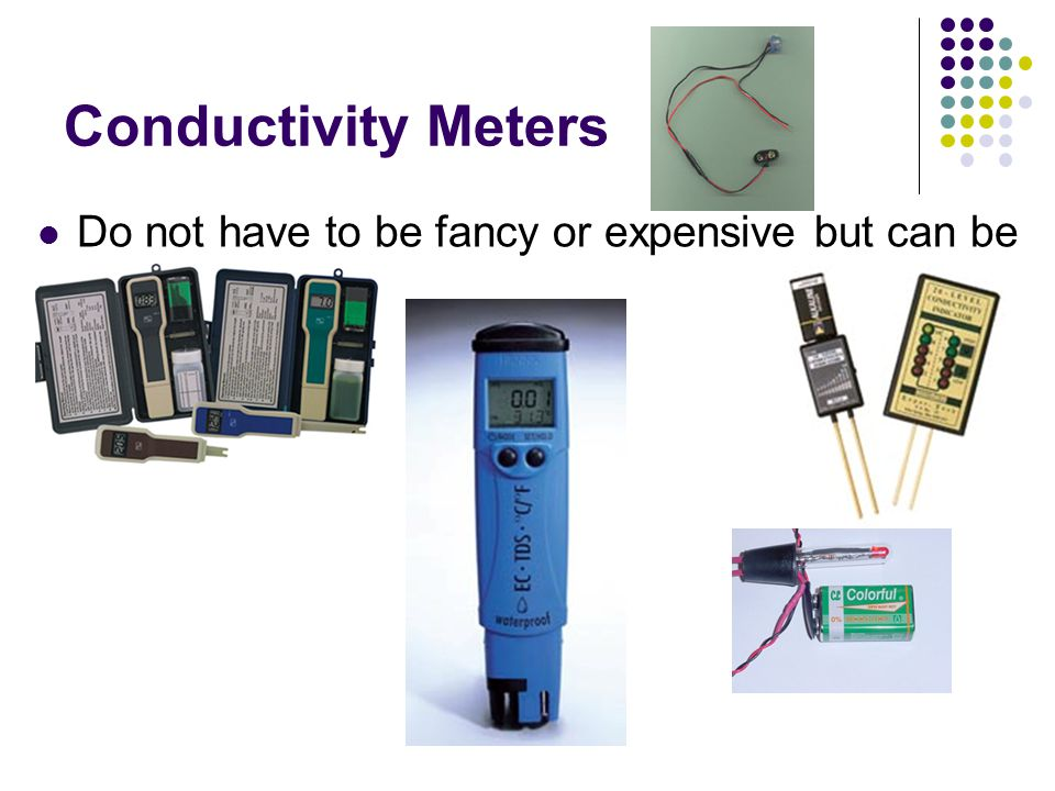 Conductivity Meters Do not have to be fancy or expensive but can be