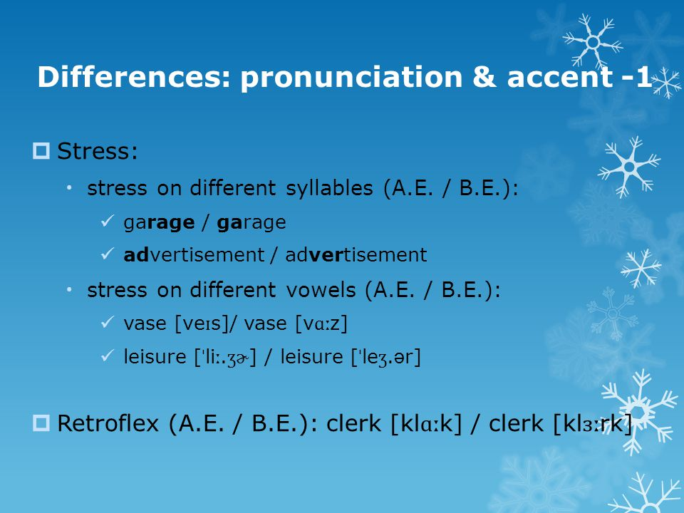 Differences: pronunciation & accent -1