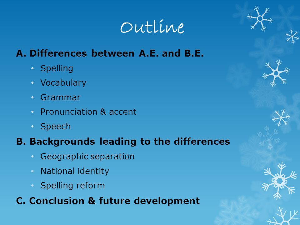 Outline A. Differences between A.E. and B.E.