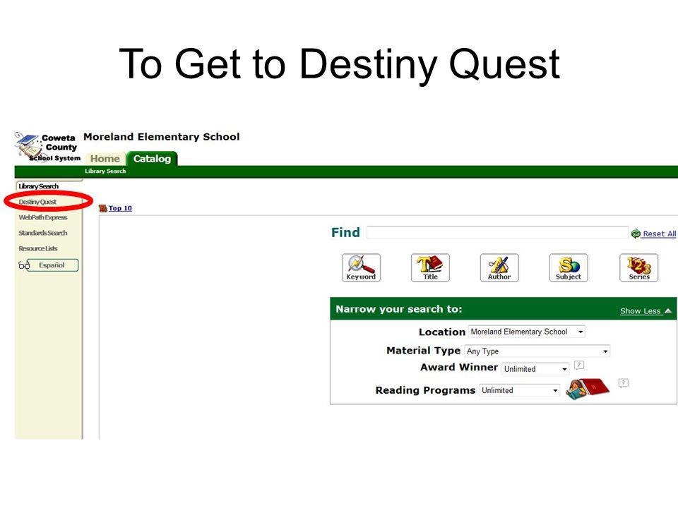 To Get to Destiny Quest