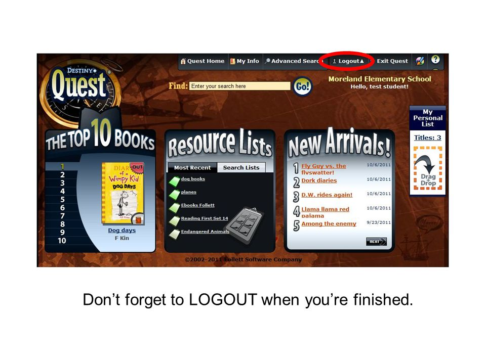 Don't forget to LOGOUT when you're finished.