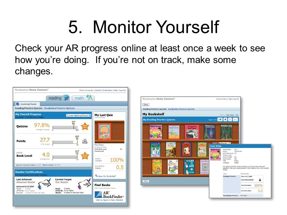 5. Monitor Yourself Check your AR progress online at least once a week to see how you're doing.