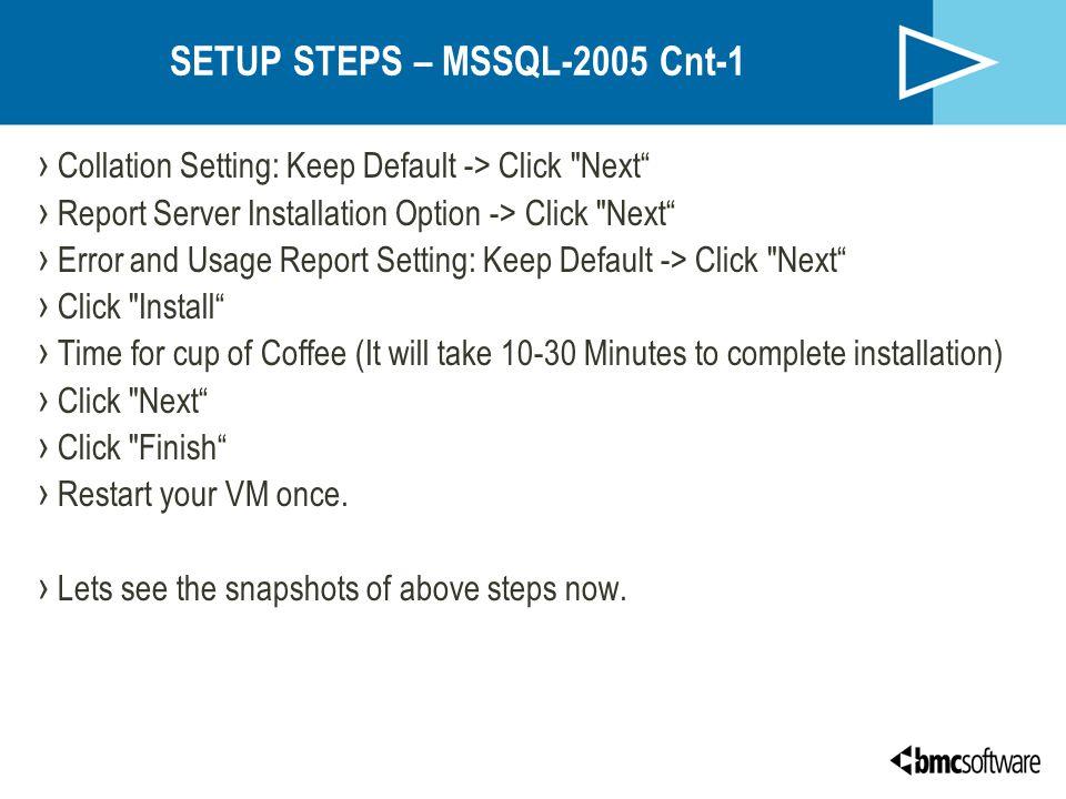 SETUP STEPS – MSSQL-2005 Cnt-1