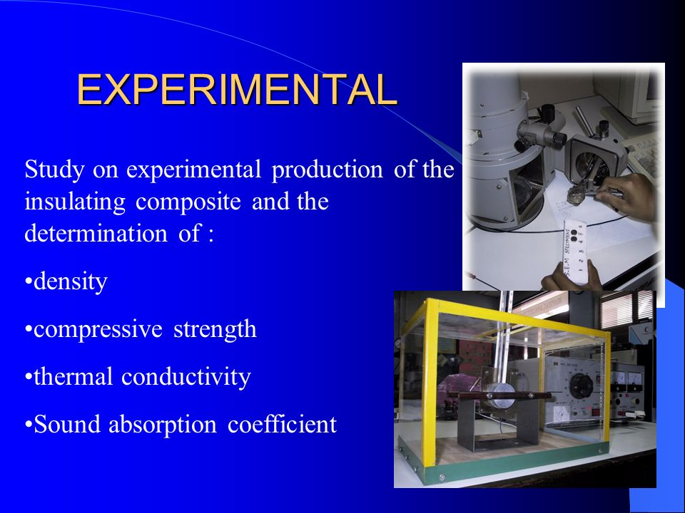 EXPERIMENTAL Study on experimental production of the insulating composite and the determination of :