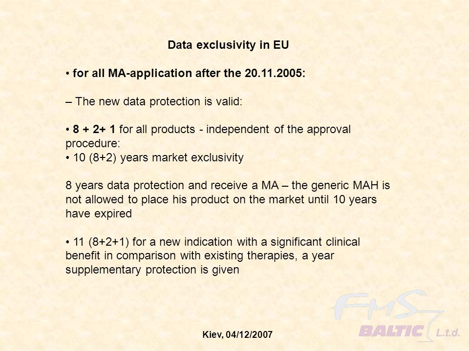 Data exclusivity in EU • for all MA-application after the 20.11.2005: – The new data protection is valid: