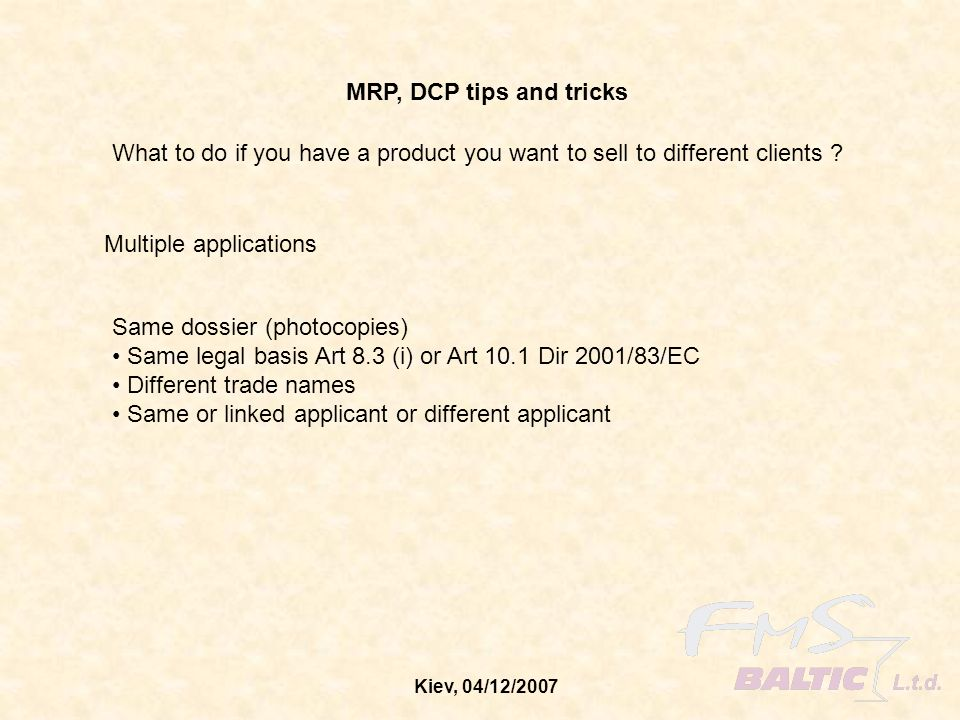 MRP, DCP tips and tricks What to do if you have a product you want to sell to different clients Multiple applications.
