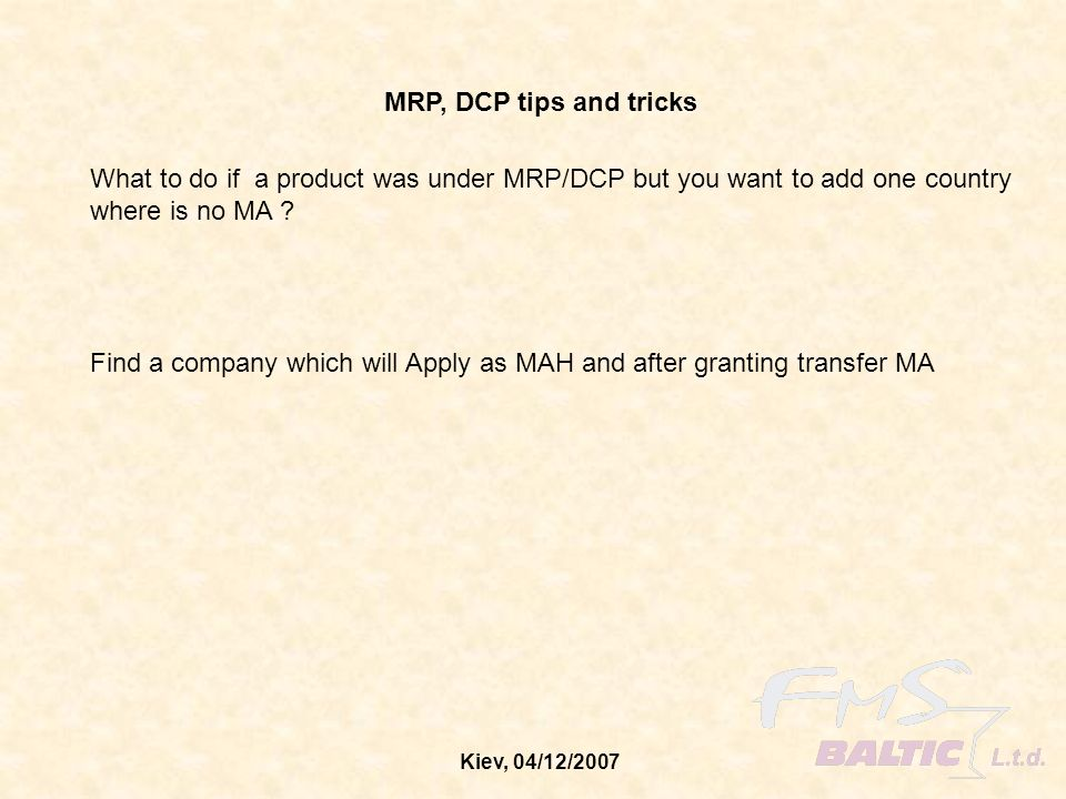 MRP, DCP tips and tricks What to do if a product was under MRP/DCP but you want to add one country.